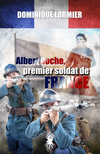 Albert Roche, premier soldat de France: 1914-1918