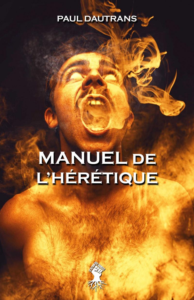 Manuel de l'hérétique: Nouvelle édition