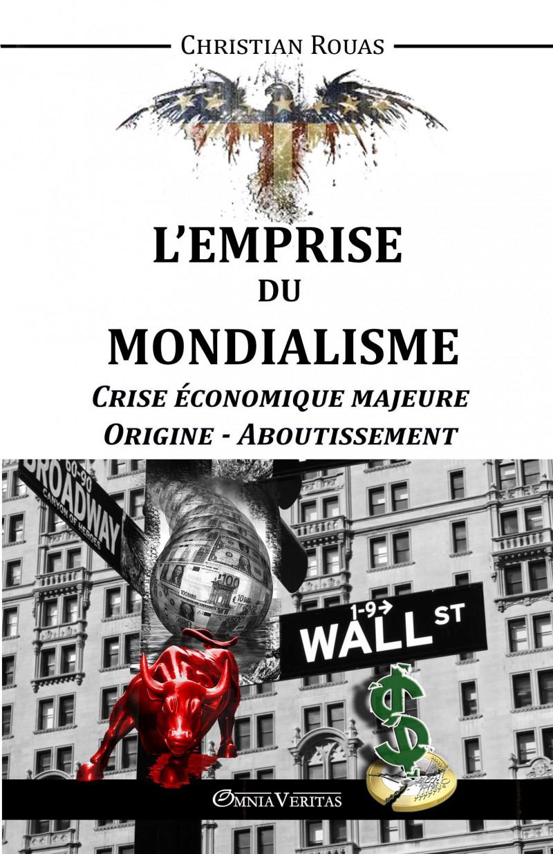 L'Emprise du Mondialisme I – Crise majeure – Origine – Aboutissement
