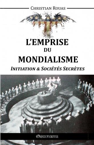 L'Emprise du Mondialisme II – Initiation & Sociétés Secrètes
