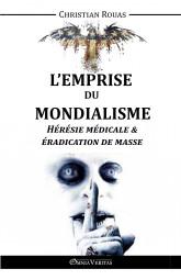 L'Emprise du Mondialisme IV – Hérésie médicale & éradication de masse