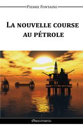La nouvelle course au pétrole