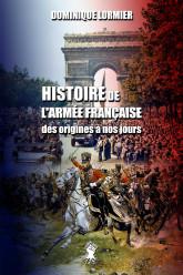 Histoire de l'armée française: des origines à nos jours