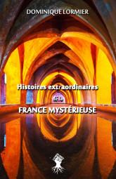 Histoires extraordinaires de la France mystérieuse