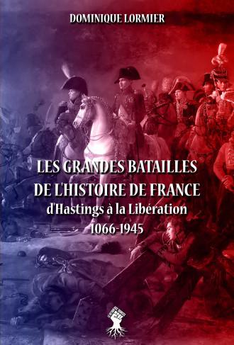 Les grandes batailles de l'histoire de France: d'Hastings à la Libération 1066-1945