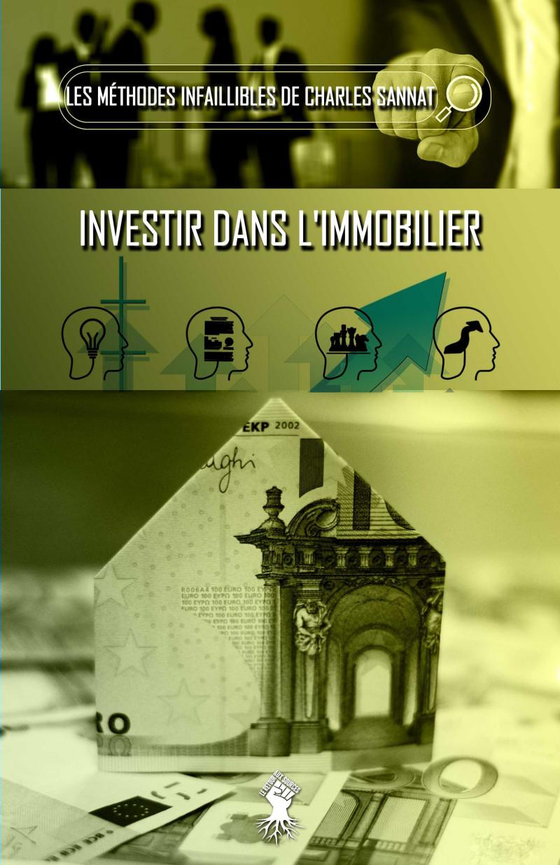 La méthode infaillible pour investir dans l'immobilier