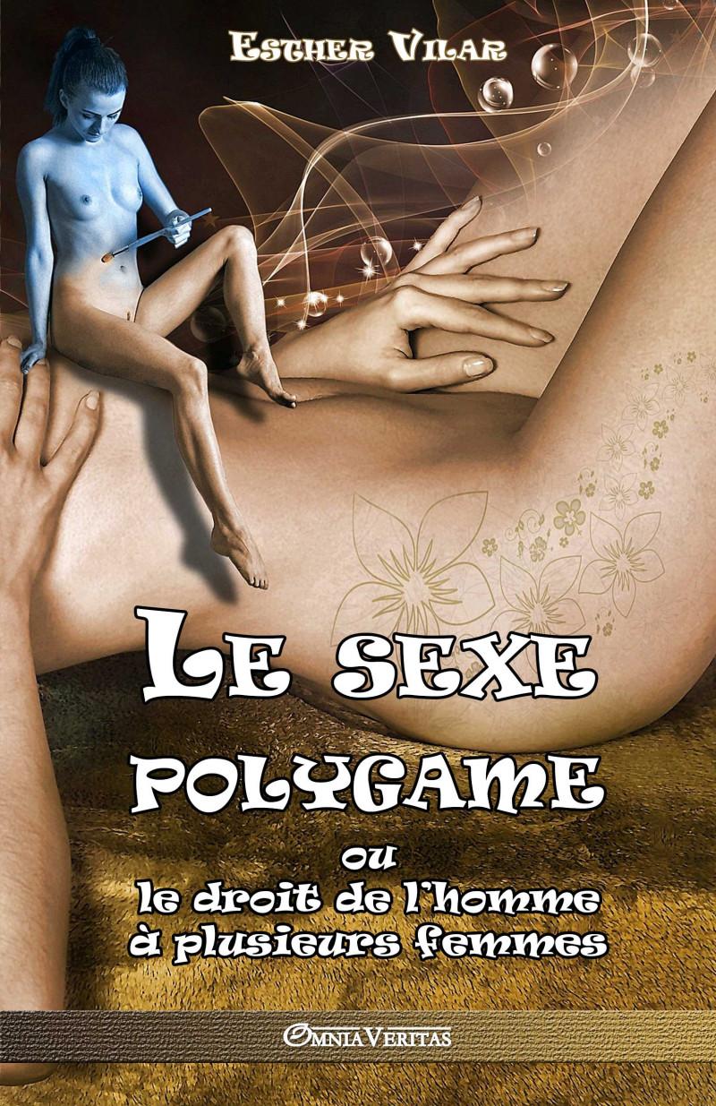 Le sexe polygame ou le droit de l'homme à plusieurs femmes