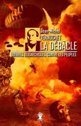 La Débâcle : Guerres oligarchiques contre les peuples